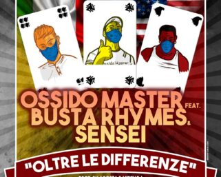 "OSSIDO MASTER ""OLTRE LE DIFFERENZE"" Feat. BUSTA RHYMES e SENSEI"