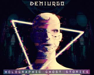 """Demiurgo – il suo nuovo album """"Holographic Ghost Stories"""""""