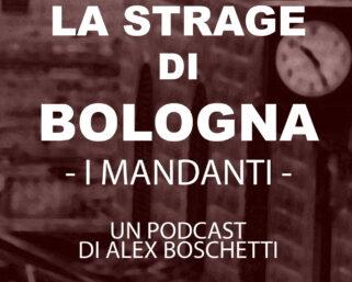 """""""La strage di Bologna. I Mandanti"""" è un podcast di Alex Boschetti!"""